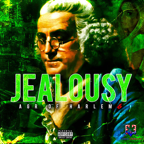 Jealousy by AGR of Harlem 6