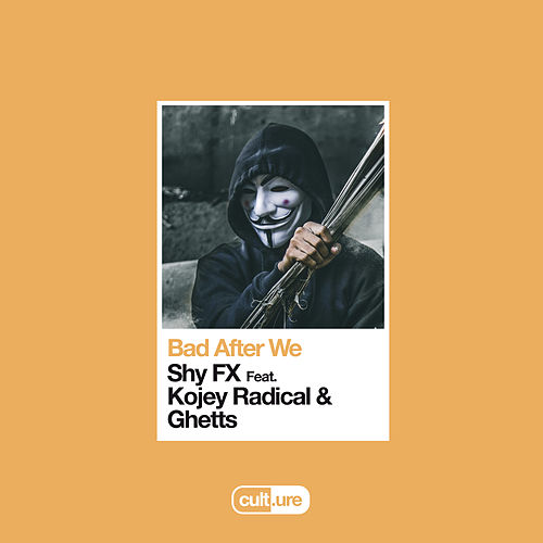 Bad After We (feat. Kojey Radical & Ghetts) van Shy FX