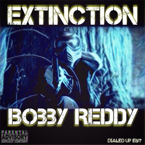 Extinction by Bobby Reddy