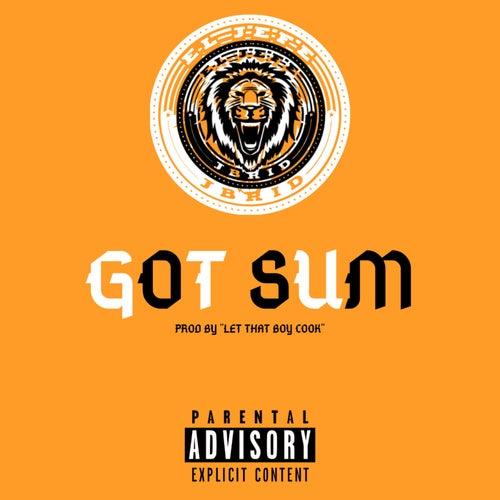 Got Sum by El Jefe Jbrid