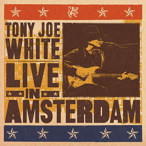 Live in Amsterdam by Tony Joe White