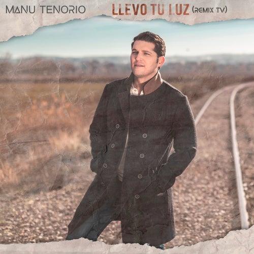 Llevo Tu Luz (Remix TV) de Manu Tenorio