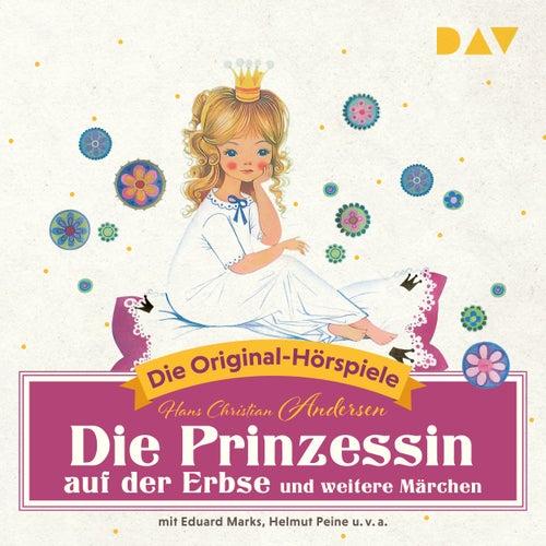 Die Prinzessin auf der Erbse und weitere Märchen (Hörspiel) von Hans Christian Andersen