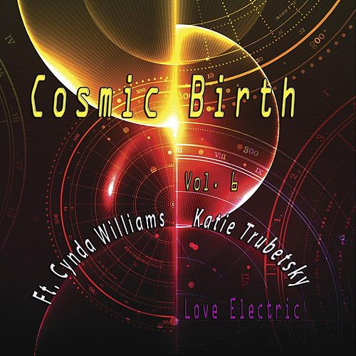 Cosmic Birth, Vol. 6 de A Love Electric