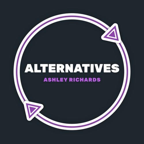 Alternatives by Ashley Richards