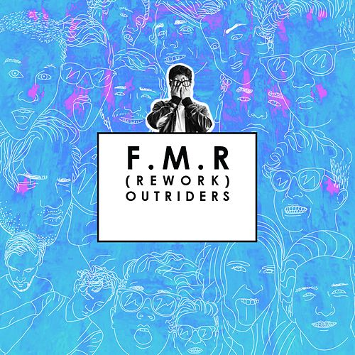F.M.R. (Rework) by The Outriders