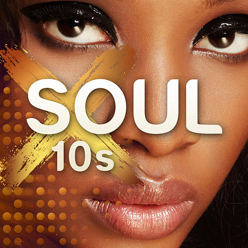 Soul 10s by Various Artists