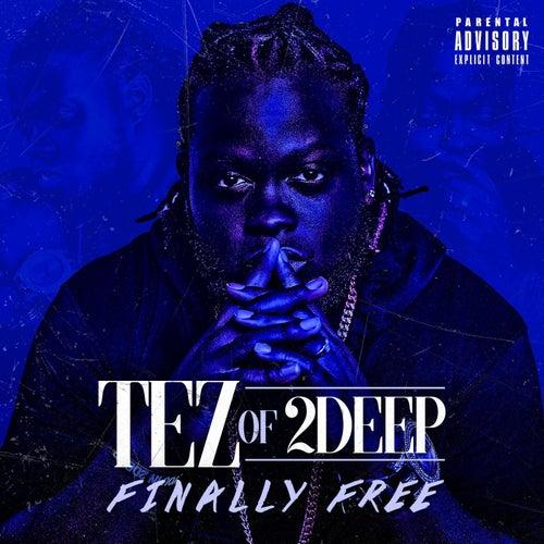 Finally Free de Tez