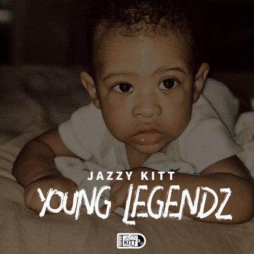 Young Legendz de Jazzy Kitt