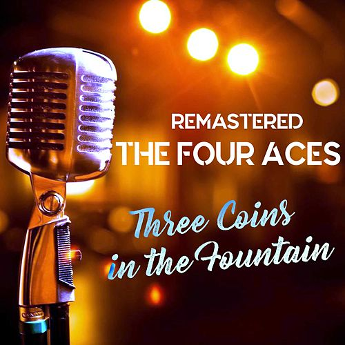 Three Coins in the Fountain de Four Aces