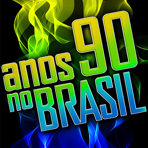 Anos 90 no Brasil by Various Artists