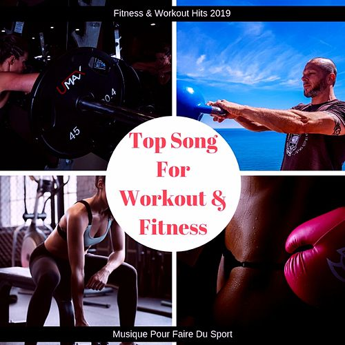 Top Song for Workout & Fitness (Musique Pour Faire Du Sport) by The Fitness