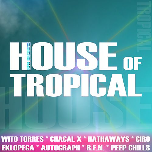 House of Tropical by Various Artists