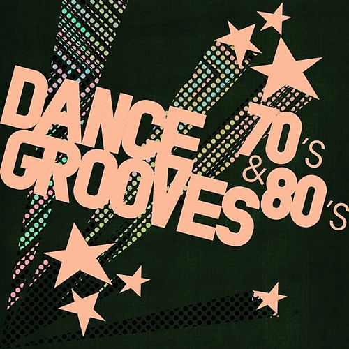 Dance Grooves 70´s & 80´s by Various Artists