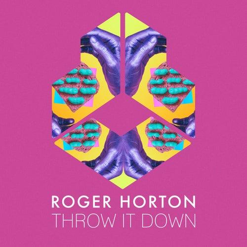 Throw It Down von Roger Horton