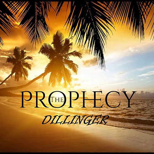 The Prophecy by Dillinger