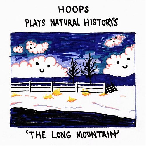Plays Natural History's 'The Long Mountain' by Hoops
