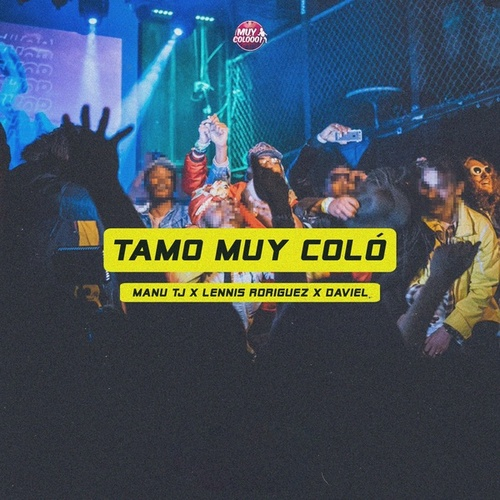 Tamo Muy Coló by Lennis Rodriguez