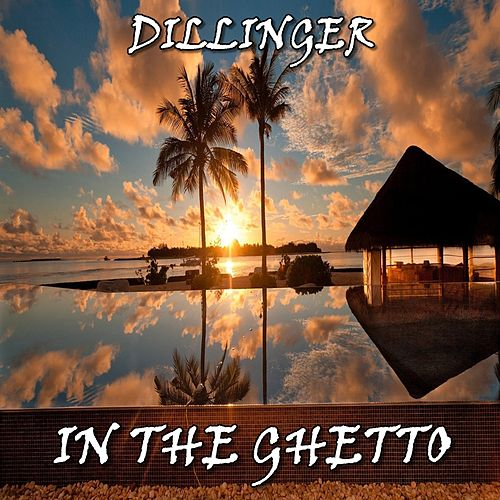 In the Ghetto by Dillinger