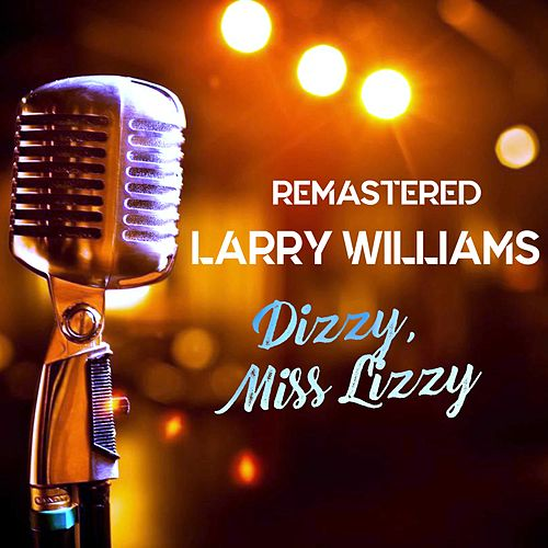 Dizzy, Miss Lizzy by Larry Williams