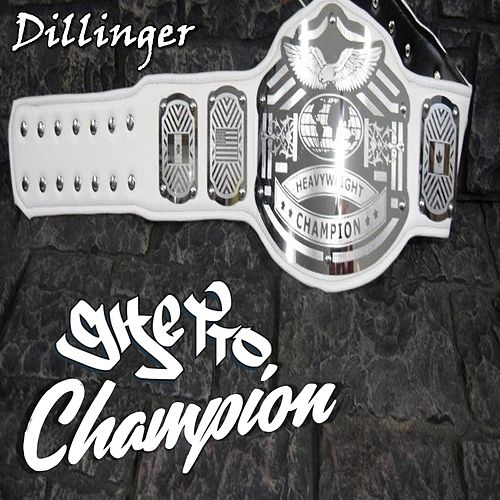 Ghetto Champion by Dillinger