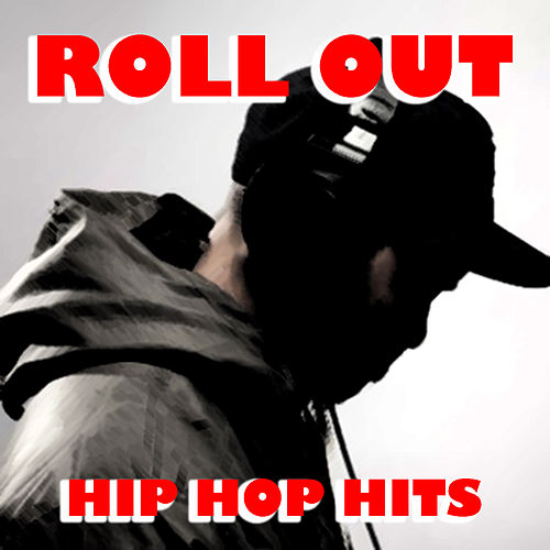 Roll Out Hip Hop Hits by Various Artists