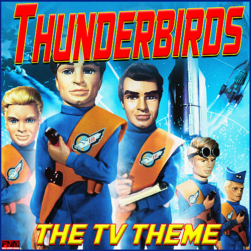 Thunderbirds - The TV Theme by TV Themes