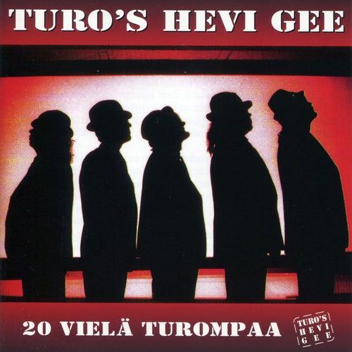 20 vielä Turompaa von Turo's Hevi Gee