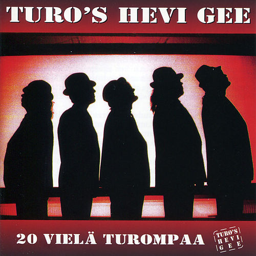 20 vielä Turompaa by Turo's Hevi Gee