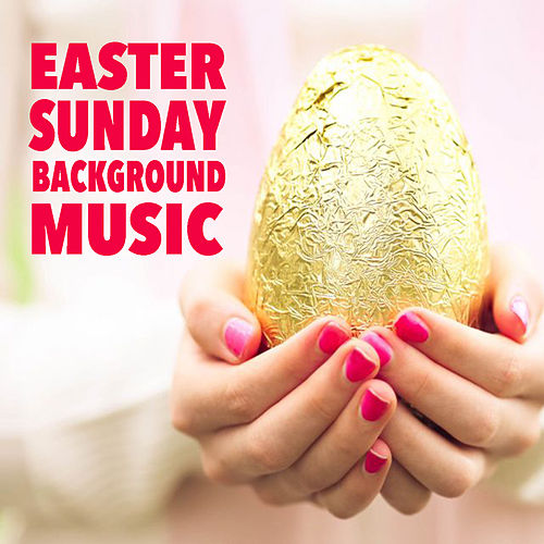 Easter Sunday Background Music de Various Artists