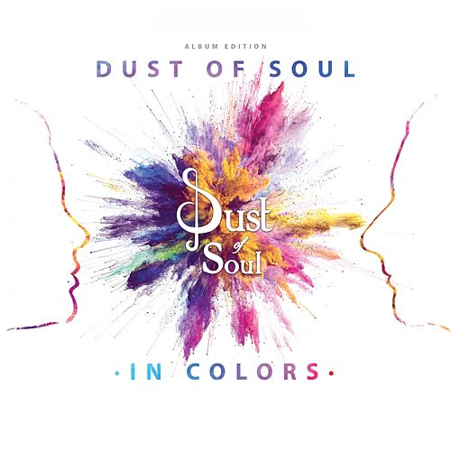Dust Of Soul In Colors by Dust of Soul