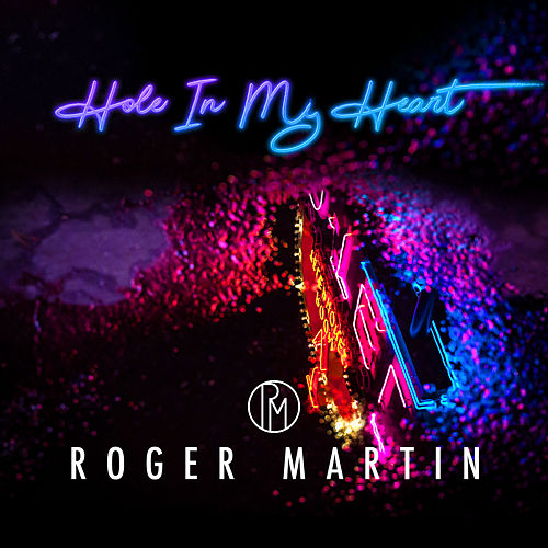 Hole in My Heart von Roger Martin