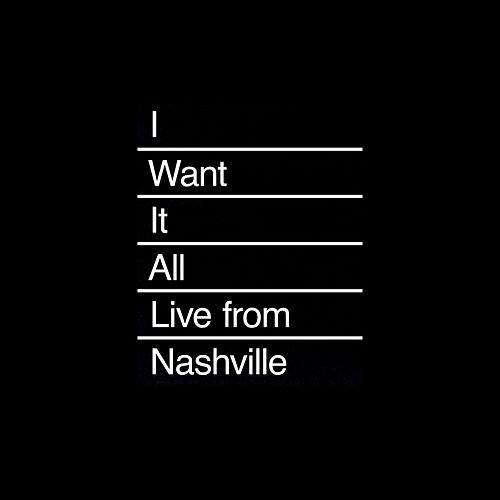 I Want It All (Live from Nashville) de COIN
