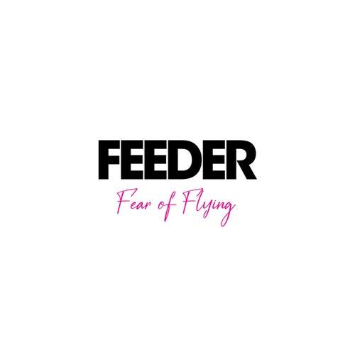 Fear of Flying de Feeder