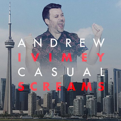 Casual Screams by Andrew Ivimey