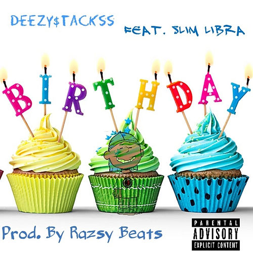 Birthday by Deezy$tackss