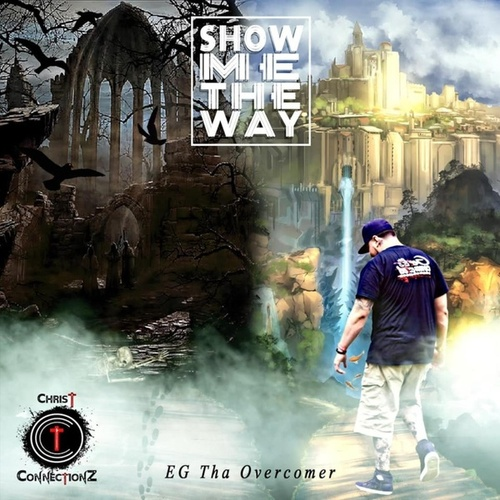 Show Me the Way de EG Tha Overcomer