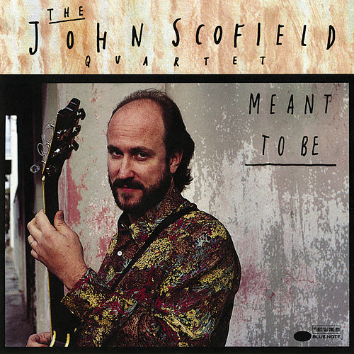 Meant To Be de John Scofield