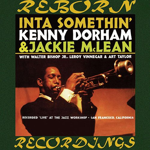 Inta Somethin' (HD Remastered) by Kenny Dorham