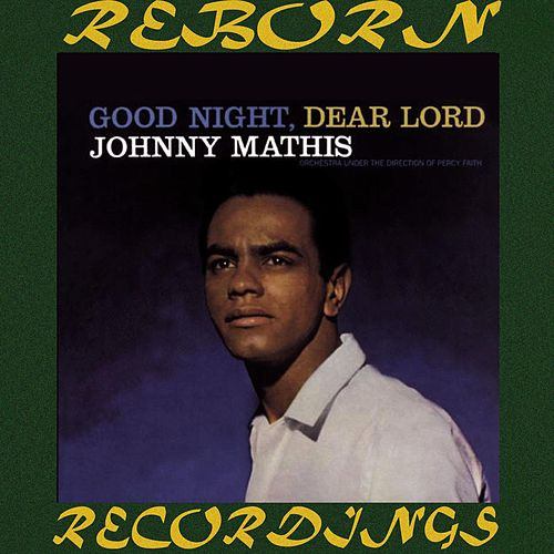 Good Night, Dear Lord (HD Remastered) de Johnny Mathis