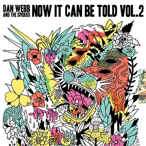 Now It Can Be Told, Vol. 2 by Dan Webb and the Spiders