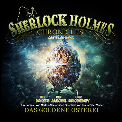 Oster Special: Das goldene Osterei von Sherlock Holmes Chronicles