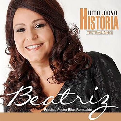 Uma Nova História by Beatriz