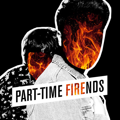 Fire (English Version) de Part-Time Friends