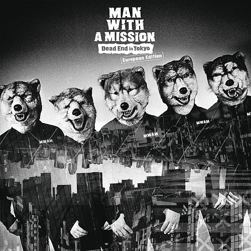 Dead End in Tokyo (European Edition) by Man With A Mission