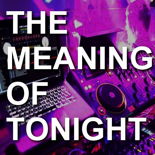 The Meaning of Tonight de Joe Kherson