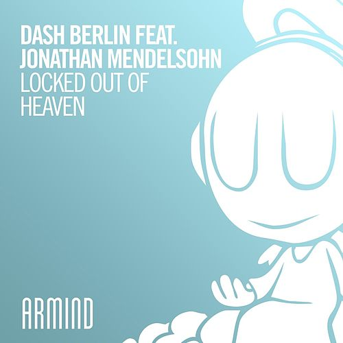 Locked Out Of Heaven by Dash Berlin