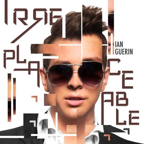 Irreplaceable by Ian Guerin