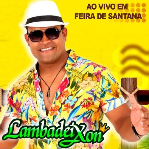 Ao Vivo em Feira de Santana de Lambadeixon