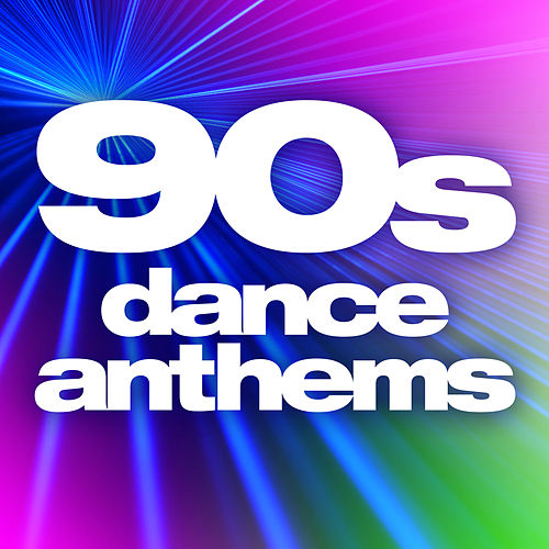 90s Dance Anthems by Various Artists
